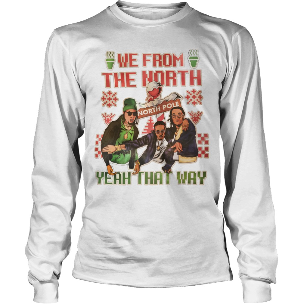 Migos Christmas we from the North yeah that way Longsleeve Tee