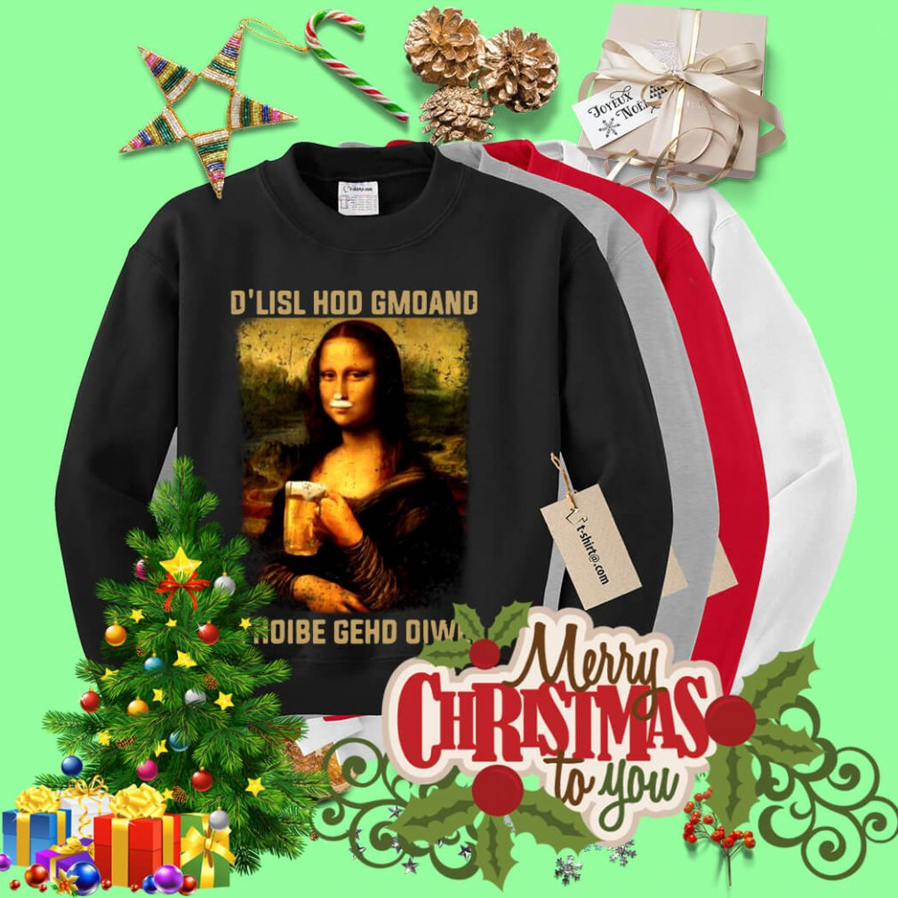 Mona Lisa and beer D'lisl hod gmoand a hoibe gehd oiwei Sweater