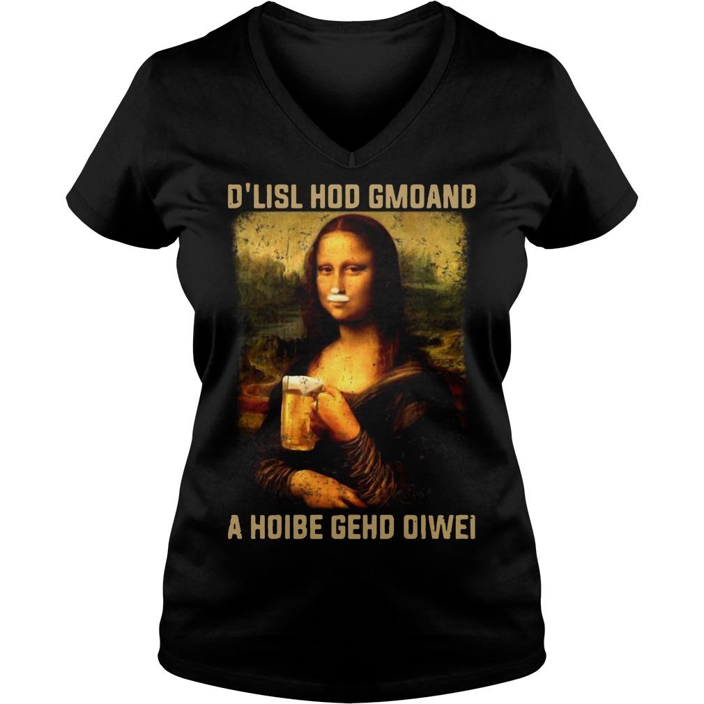 Mona Lisa and beer D'lisl hod gmoand a hoibe gehd oiwei V-neck T-shirt