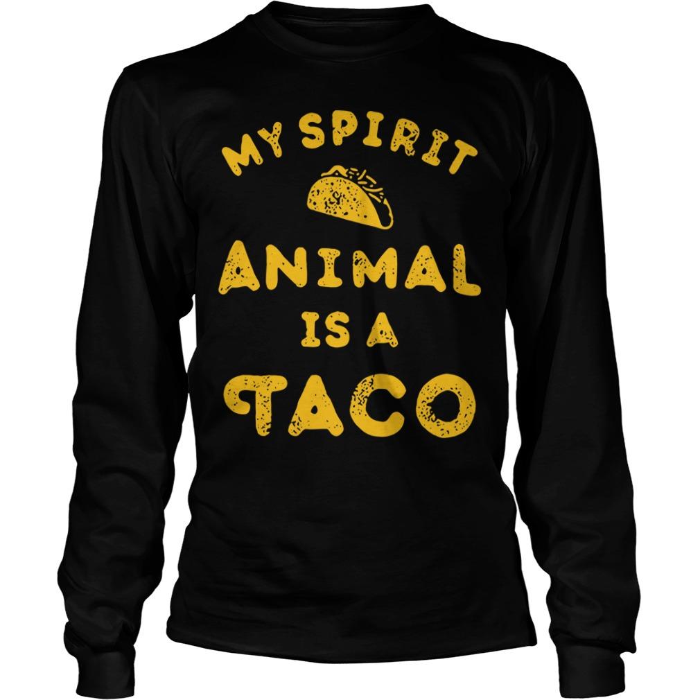 My spirit animal is a Tacos Longsleeve Tee