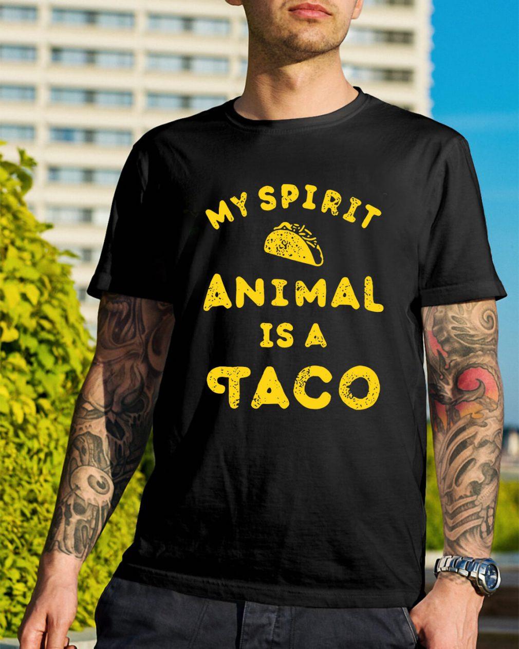 My spirit animal is a Tacos shirt
