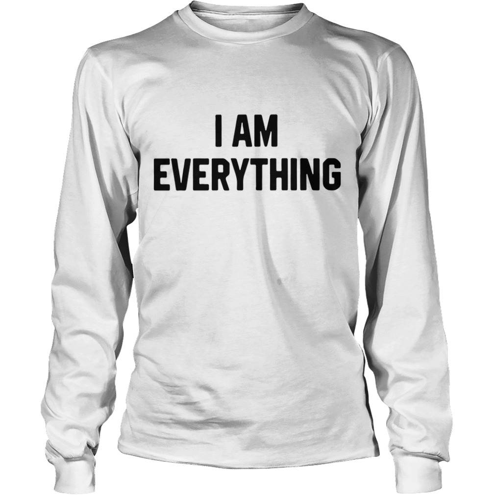 Official I am everything Longsleeve Tee