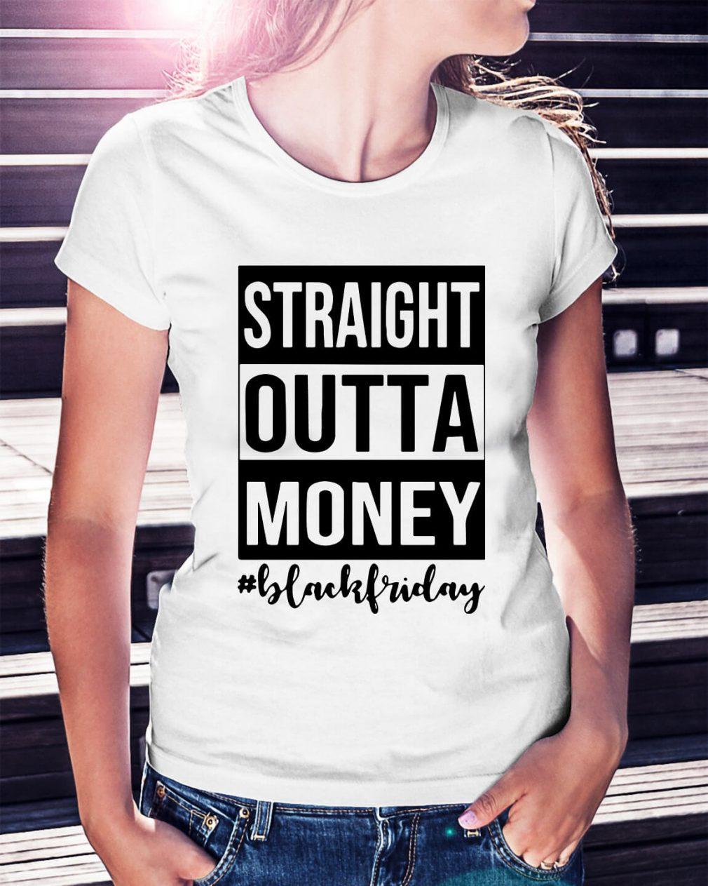 Straight outta money black Friday Ladies Tee