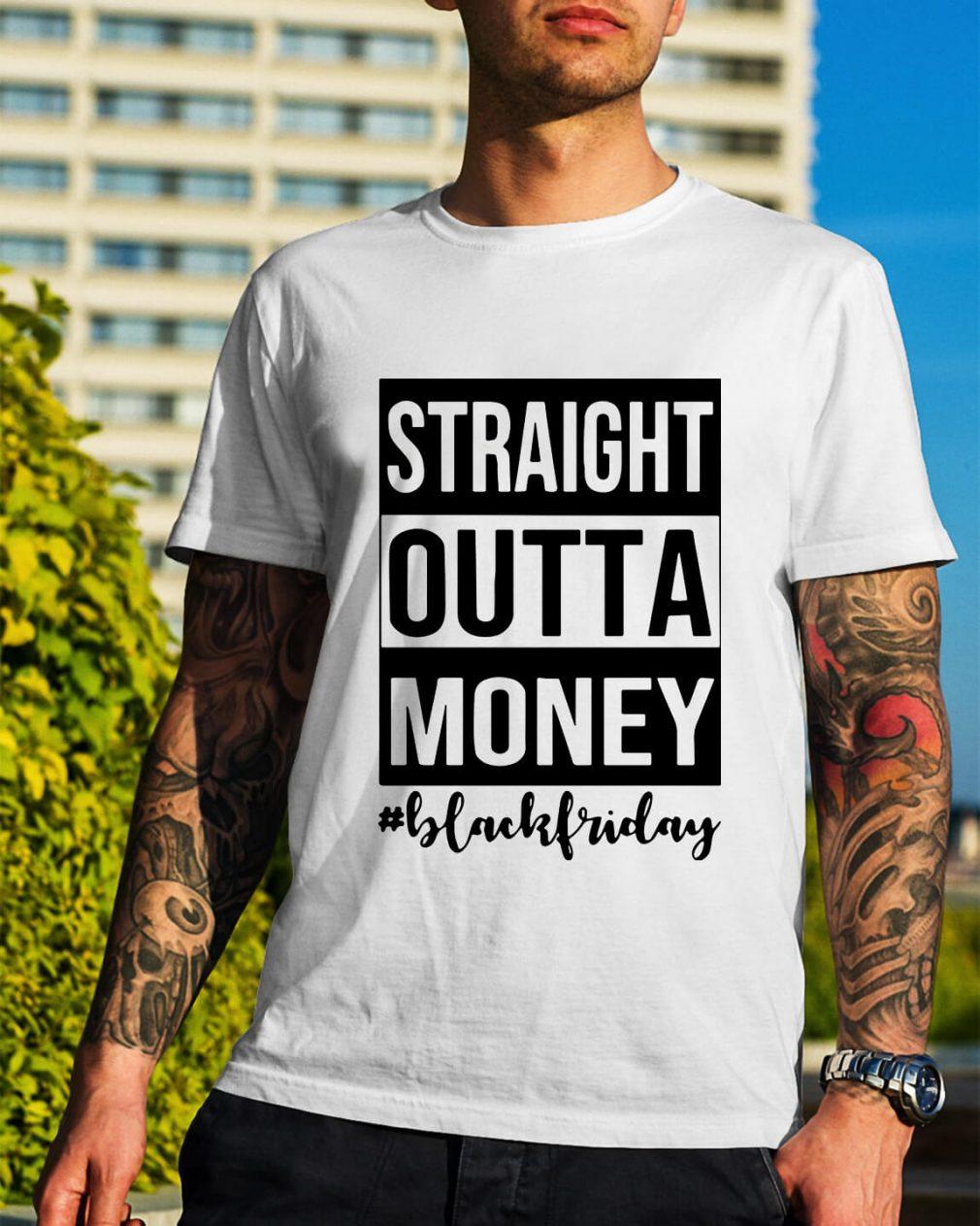 Straight outta money black Friday shirt