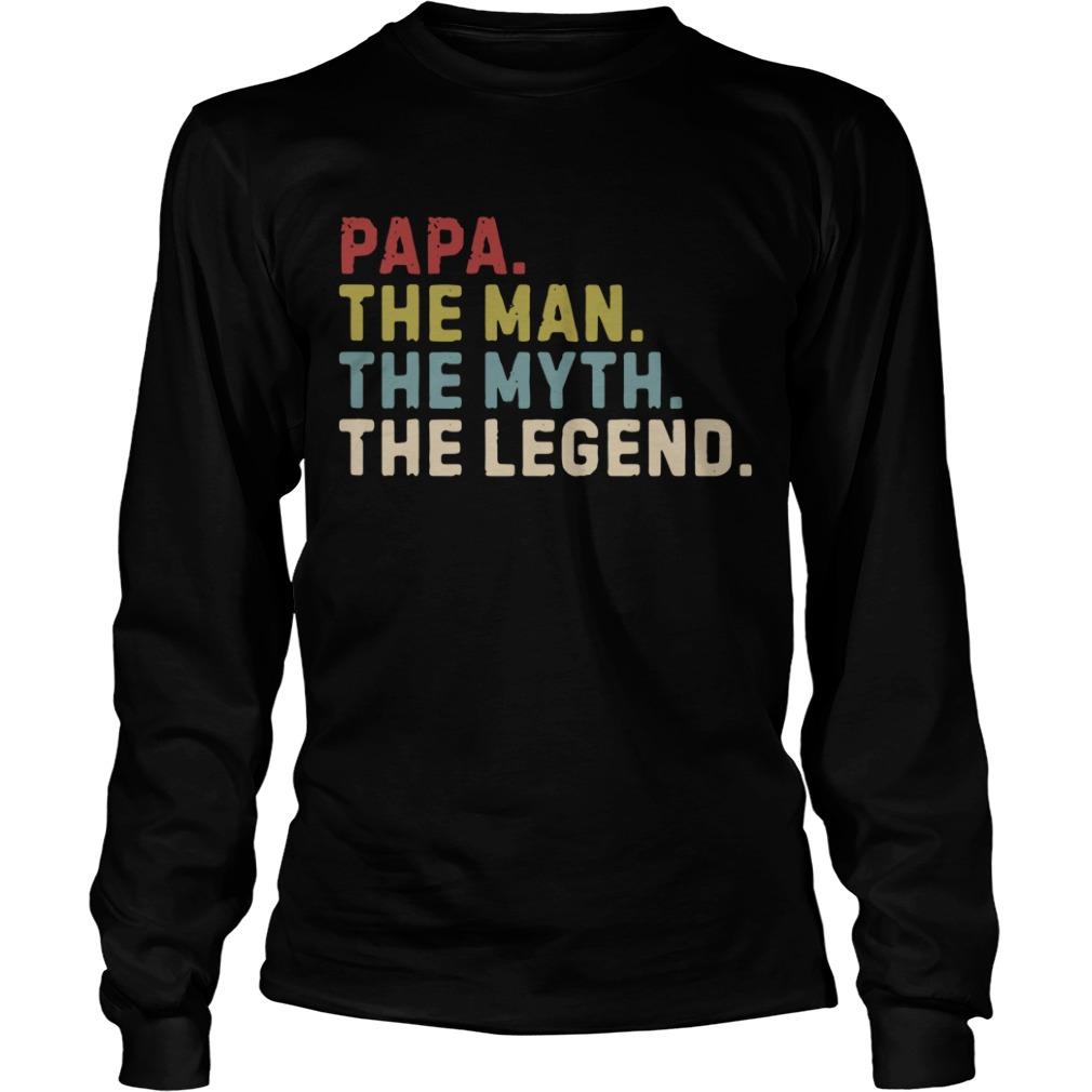 Papa the man the myth the legend Longsleeve Tee