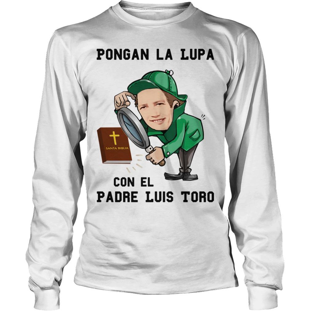 Pongan La Lupa Con El Padre Luis Toro Longsleeve Tee