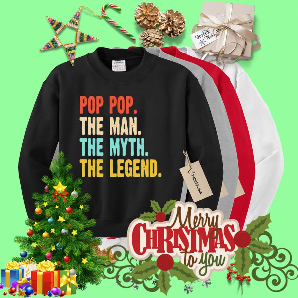 Pop pop the man the myth the legend Sweater