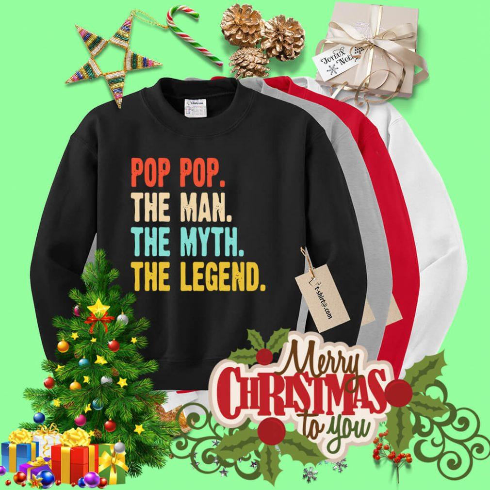 Pop pop the man the myth the legend Sweater