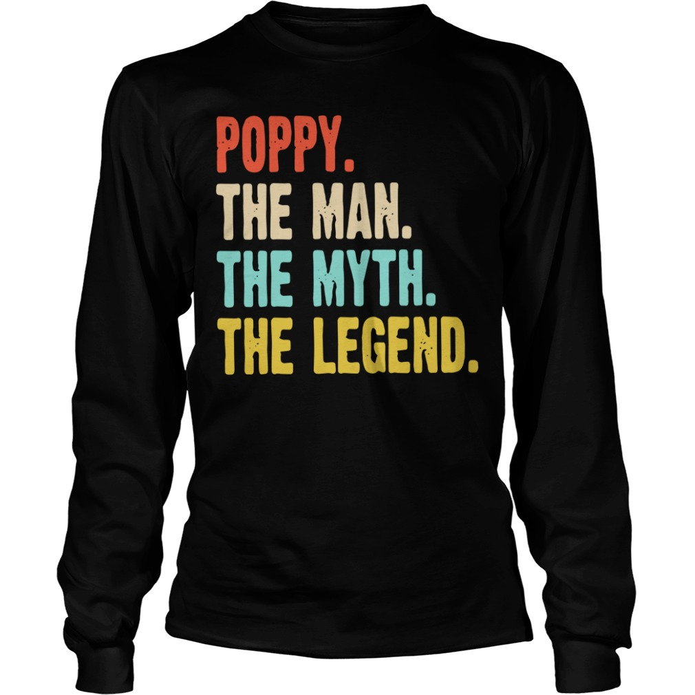 Poppy the man the myth the legend Longsleeve Tee