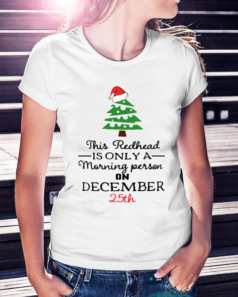 This redhead is only a morning person on December 25th Ladies Tee