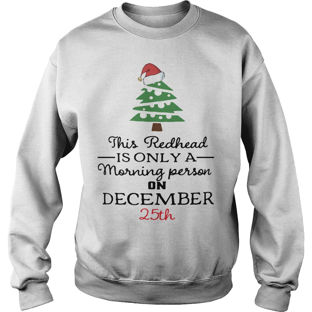 This redhead is only a morning person on December 25th Sweater