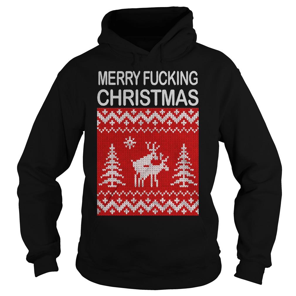 Reindeer merry fucking Christmas Hoodie