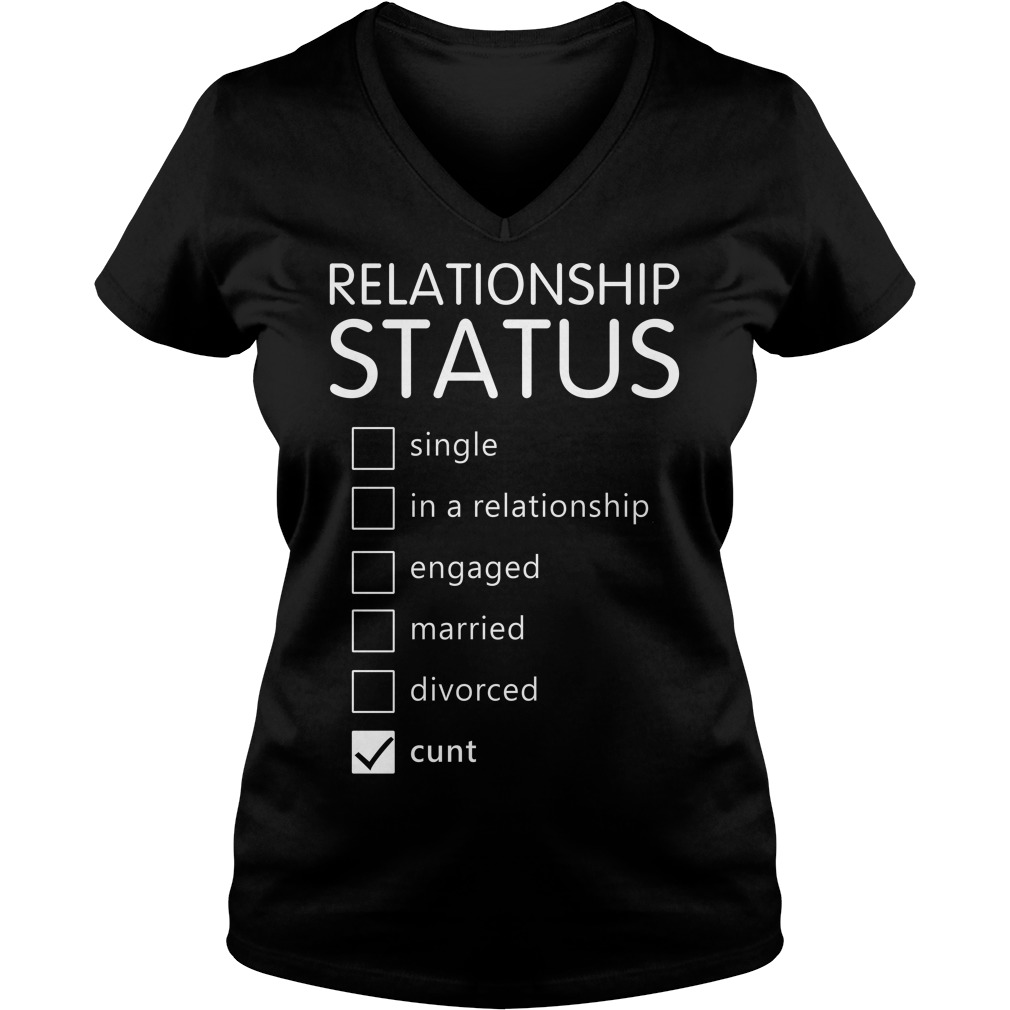 Relationship status single in a relationship engaged married V-neck T-shirt