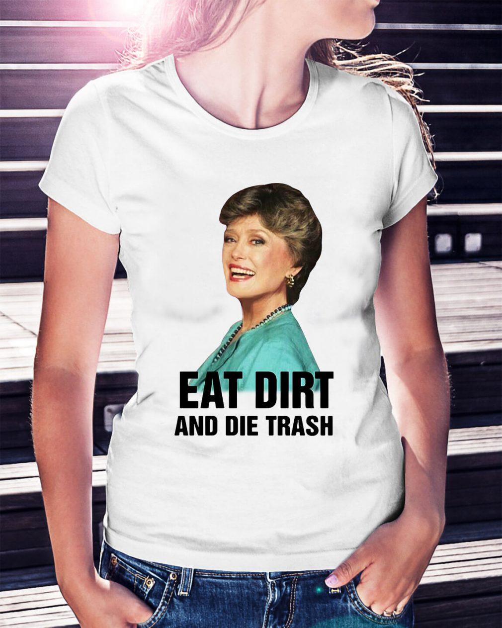 Rue Mcclanahan eat dirt and die trash Ladies Tee