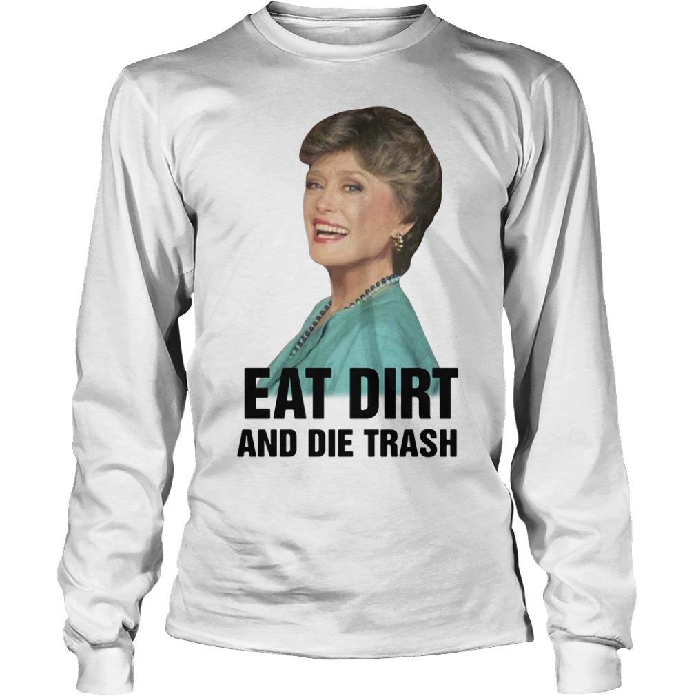 Rue Mcclanahan eat dirt and die trash Longsleeve Tee
