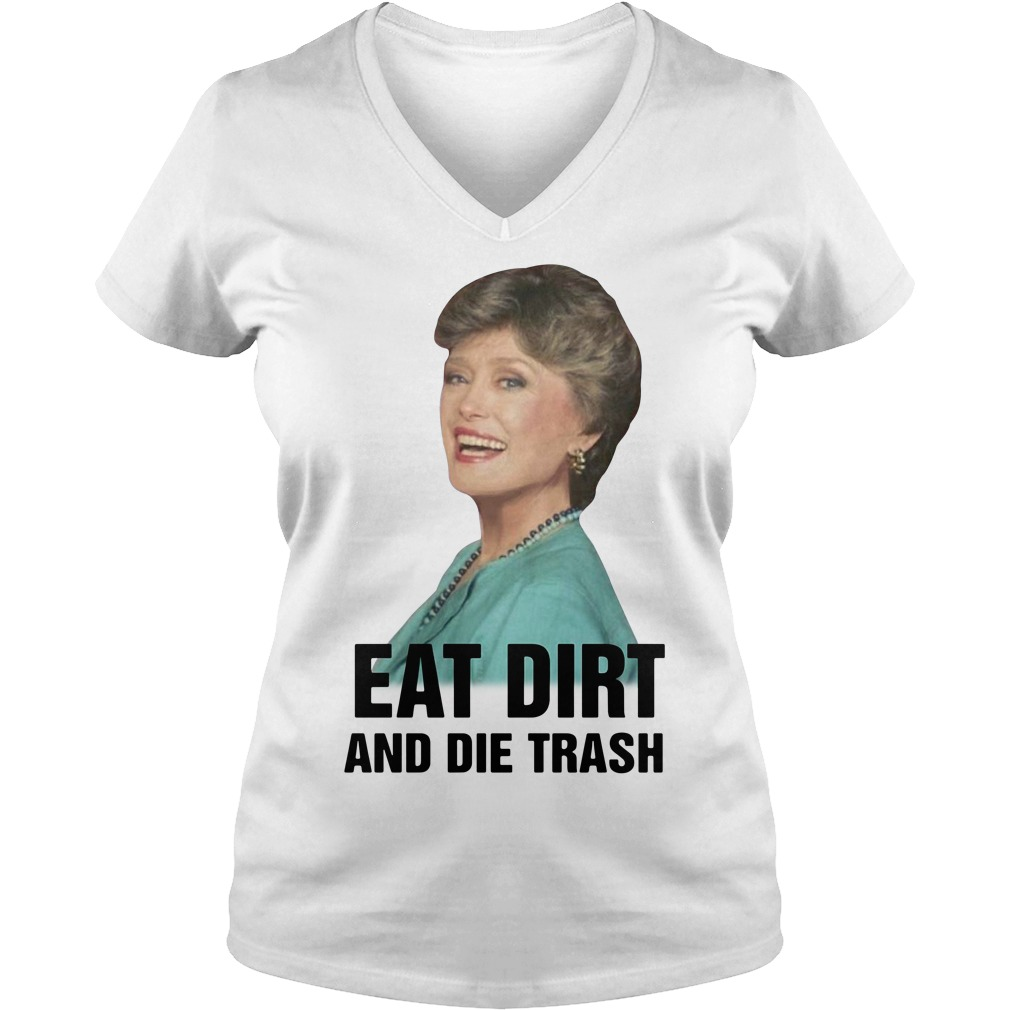 Rue Mcclanahan eat dirt and die trash V-neck T-shirt