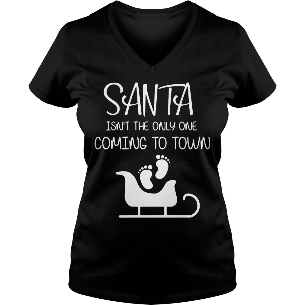 Santa isn't the only one coming to town V-neck T-shirt