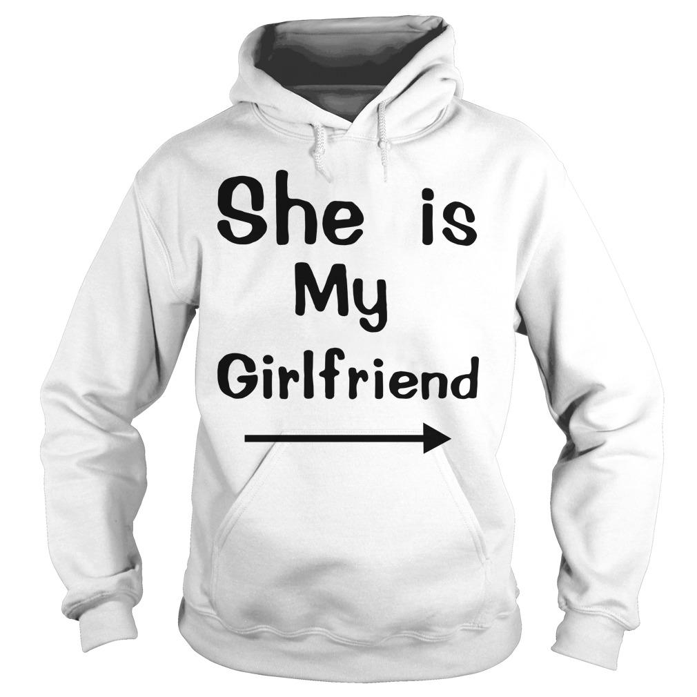 She is my girlfriend Hoodie