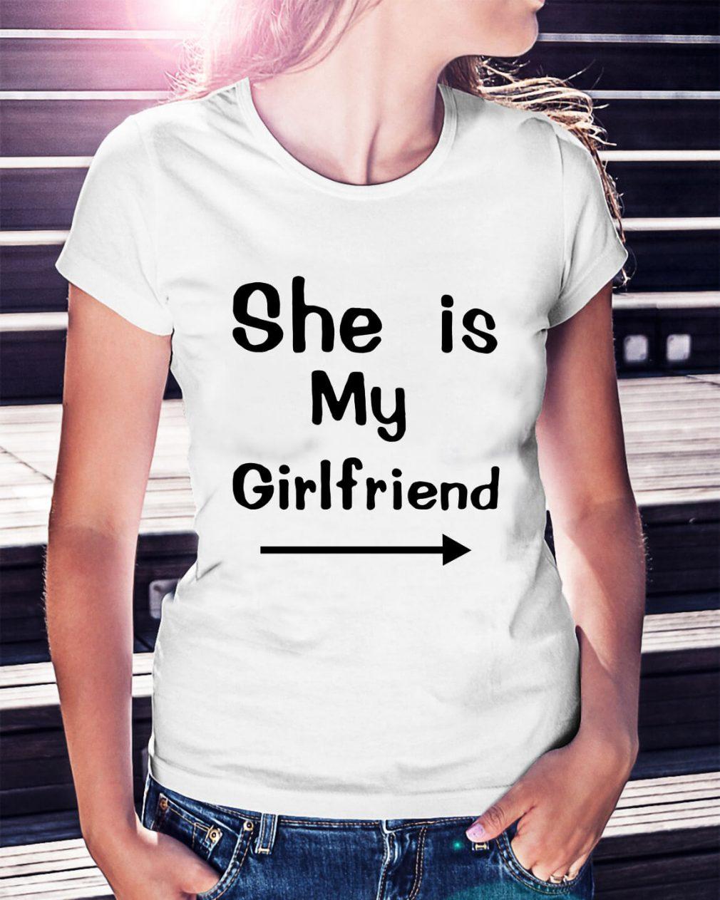 She is my girlfriend Ladies Tee