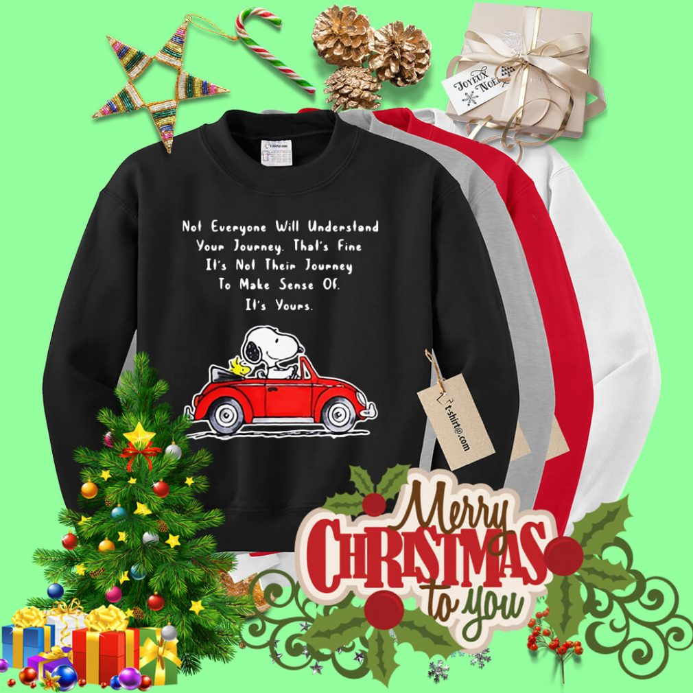Snoopy and Woodstock not everyone will understand your journey Sweater