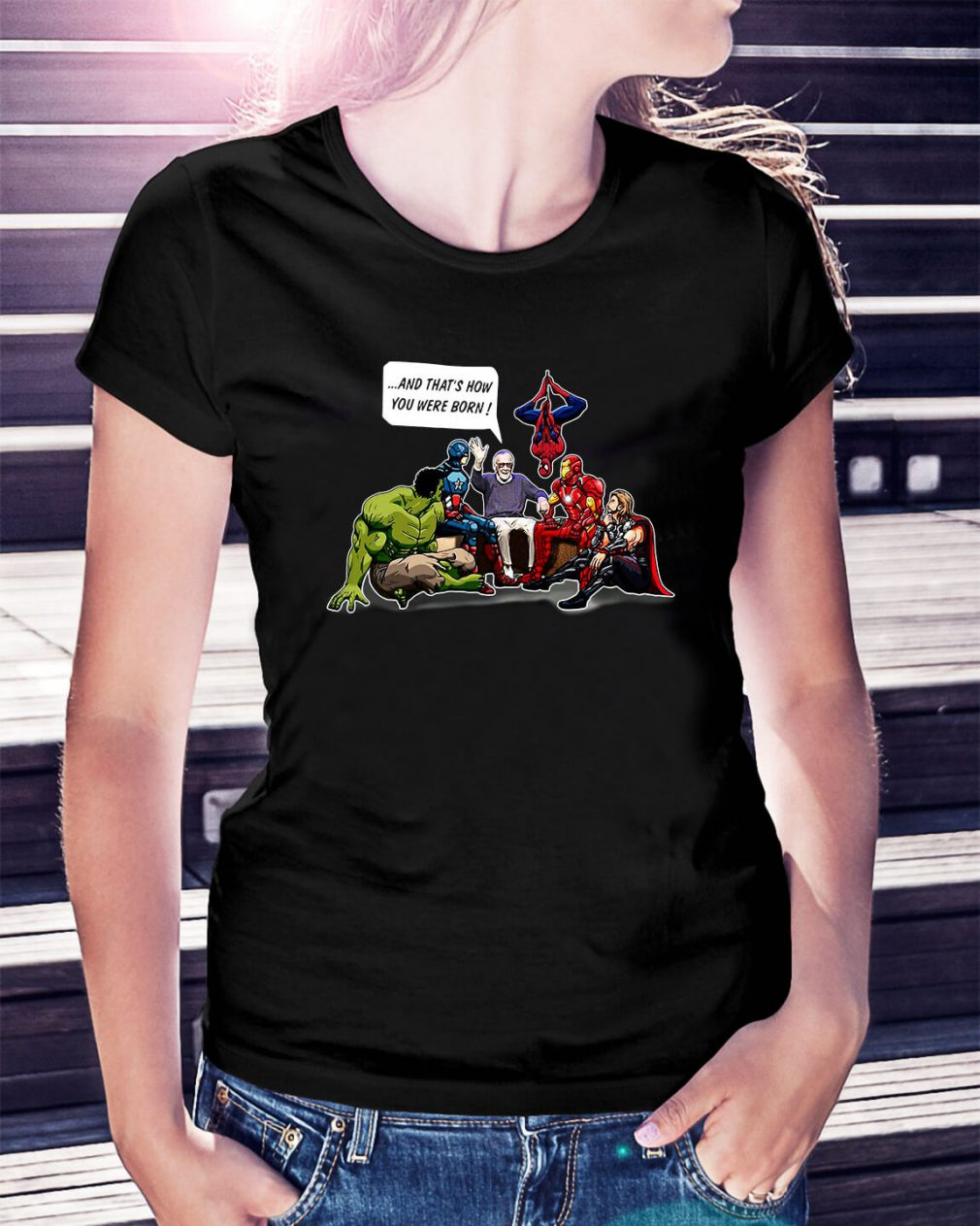 Stan Lee and that's how you were born Superheroes Ladies Tee