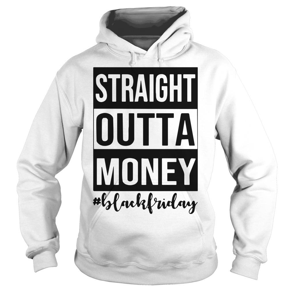 Straight outta money black Friday Hoodie