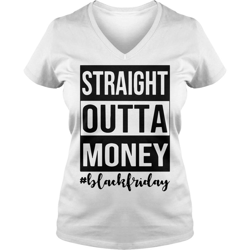 Straight outta money black Friday V-neck T-shirt