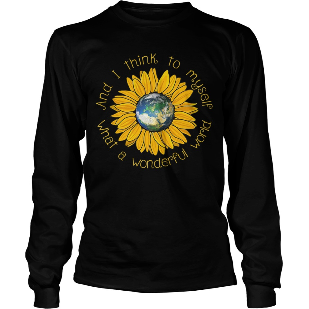 Sunflower what a wonderful world and I think to myself Longsleeve Tee