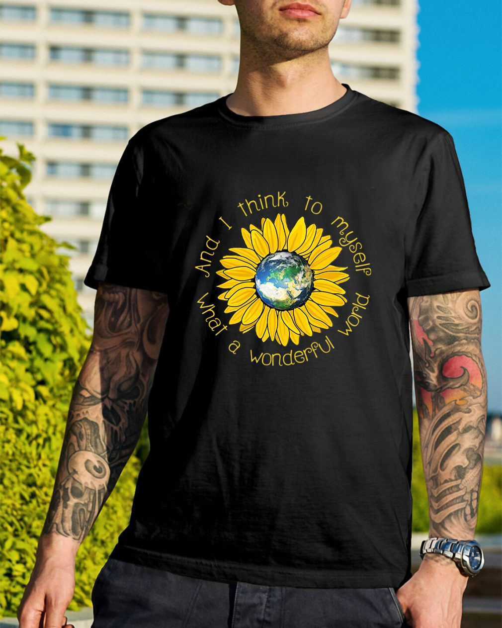 Sunflower what a wonderful world and I think to myself shirt
