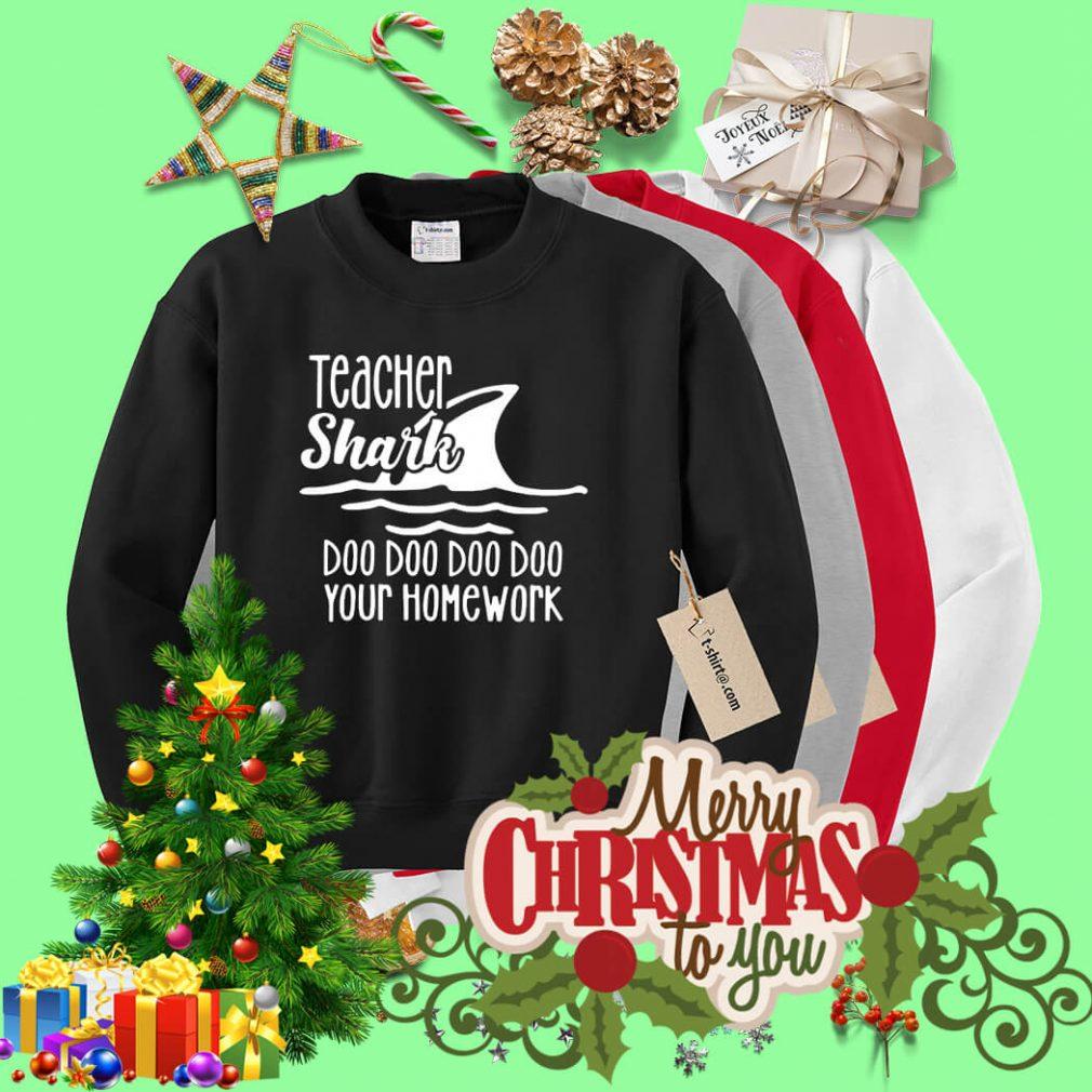 Teacher Shark doo doo doo doo your homework Sweater
