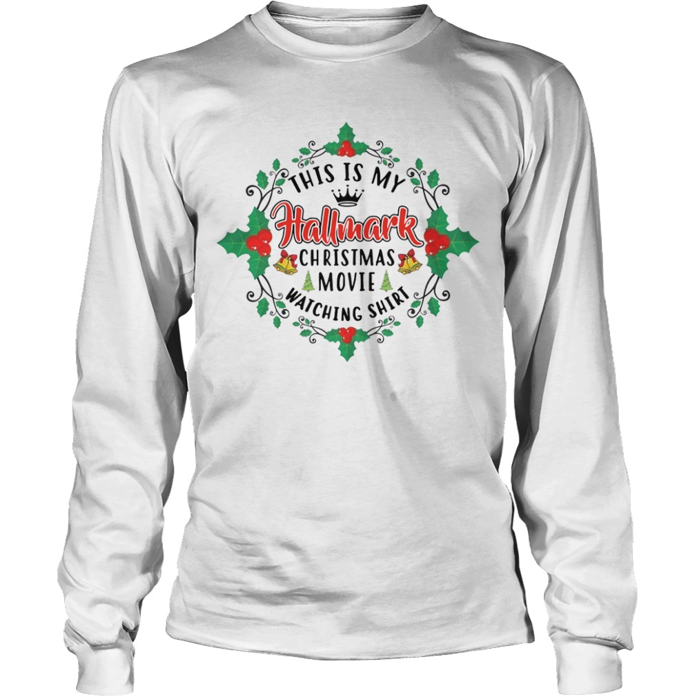 This is my Hallmark Christmas movie Happy New Year Longsleeve Tee