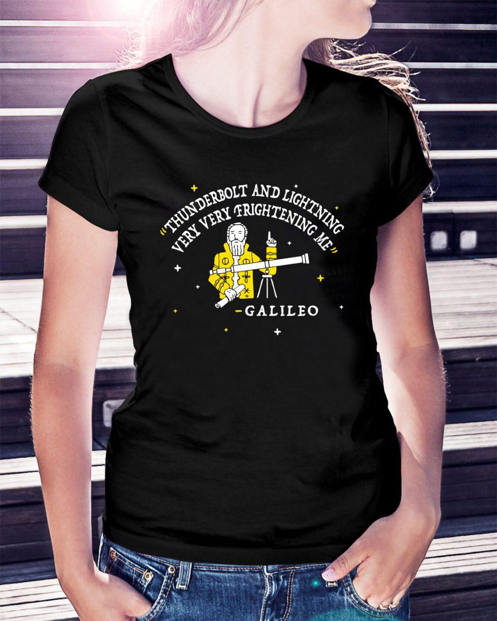 Thunderbolt and lightning very very frightening me Galileo Ladies Tee