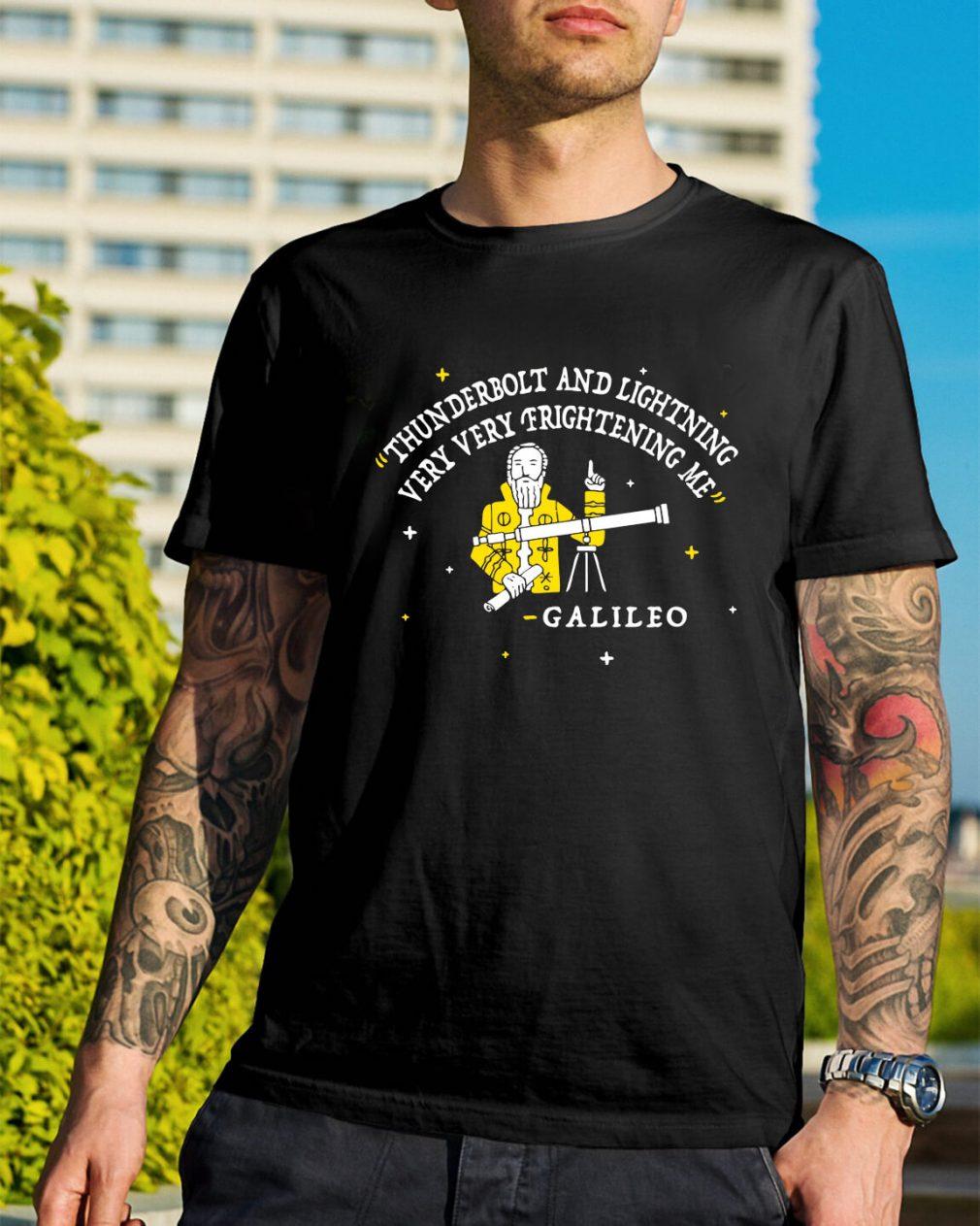 Thunderbolt and lightning very very frightening me Galileo shirt