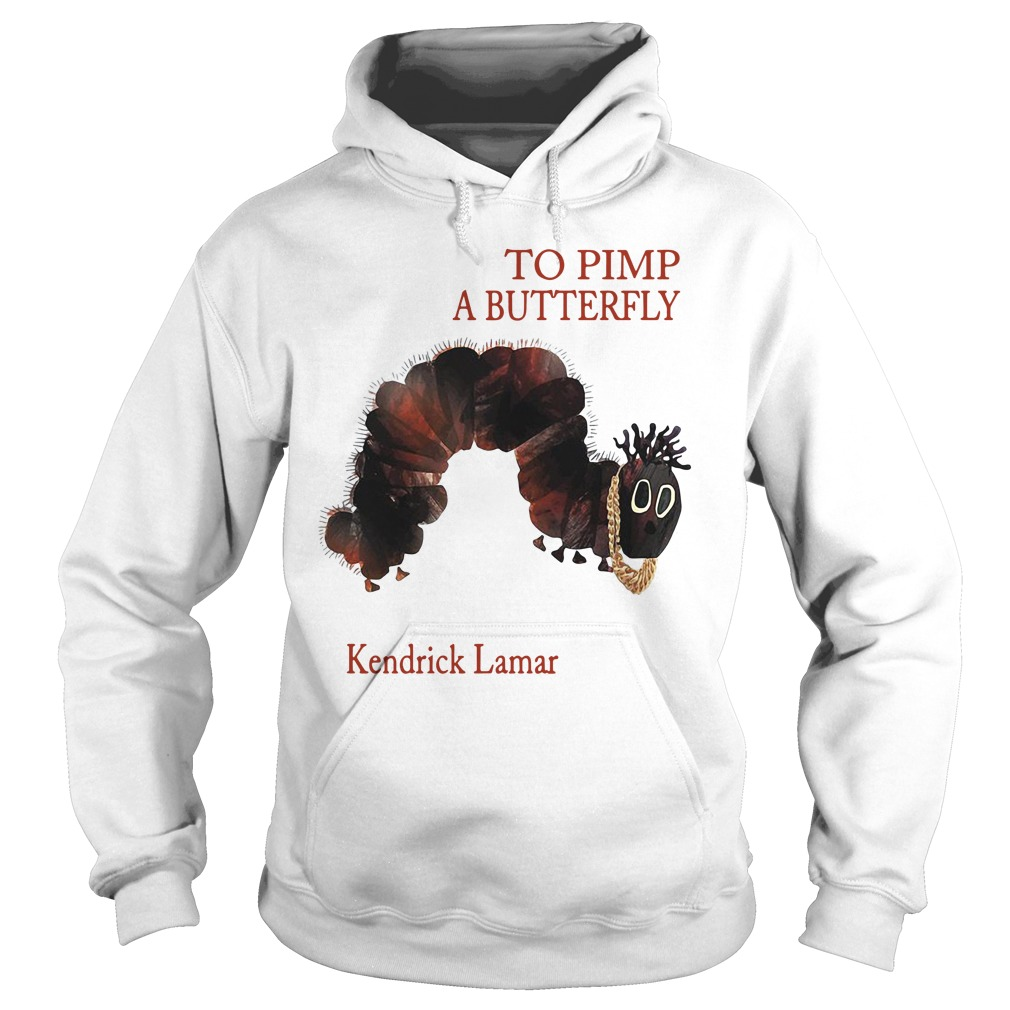 To pimp a butterfly Kendrick Lamar Hoodie