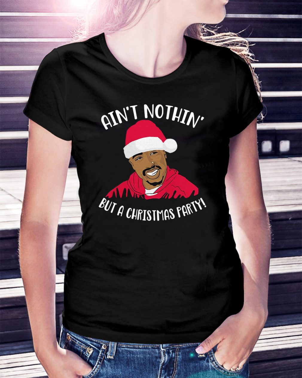 Tupac Santa ain't nothin' but a Christmas party Ladies Tee