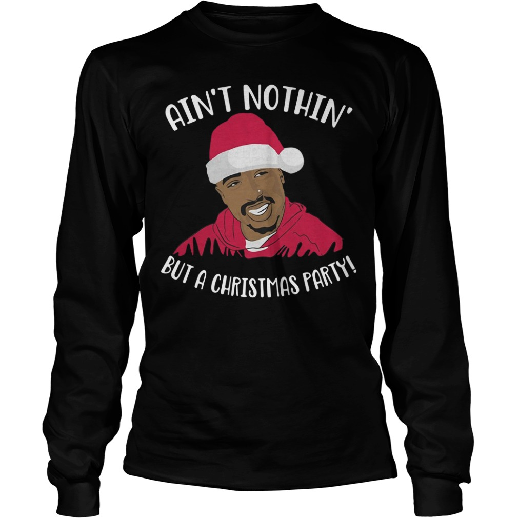 Tupac Santa ain't nothin' but a Christmas party Longsleeve Tee