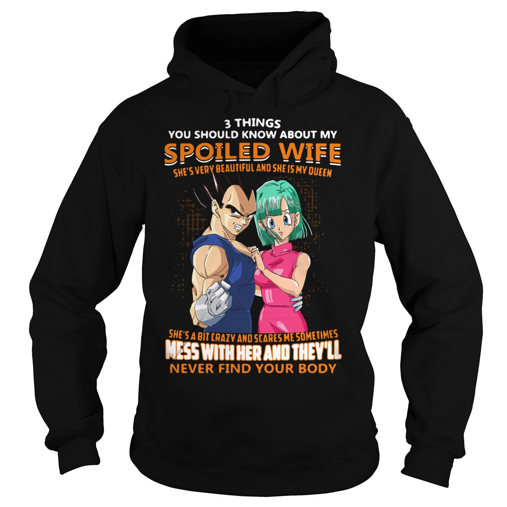 Vegeta and Bulma 3 things you should know about my spoiled wife Hoodie