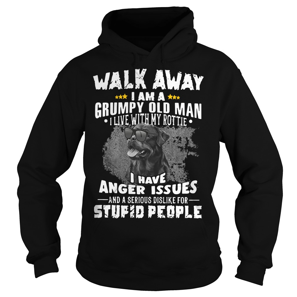 Walk away I am a grumpy old man I live with my Rottie Hoodie