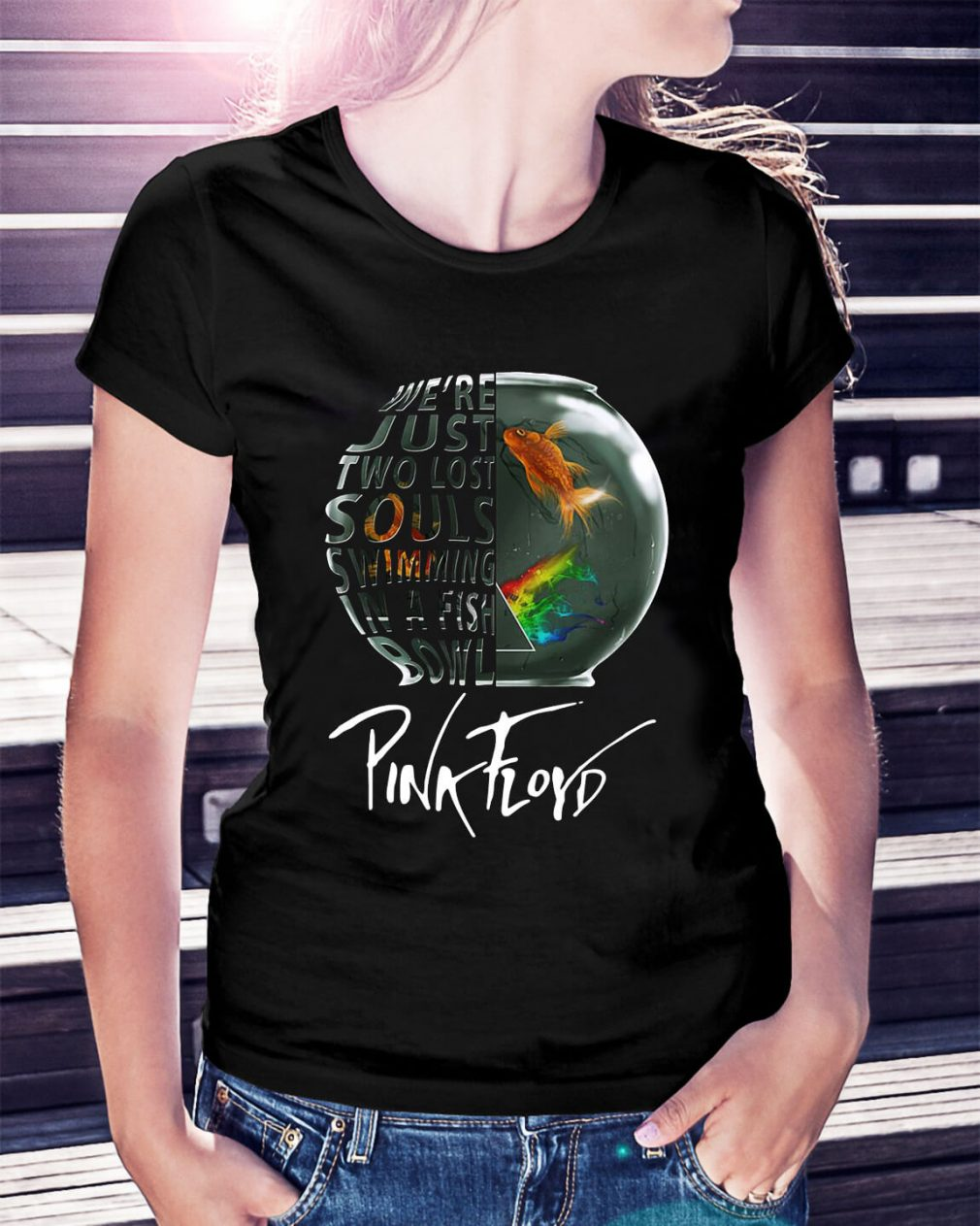 We're just two lost souls swimming in a fishbowl Pink Floyd Ladies Tee