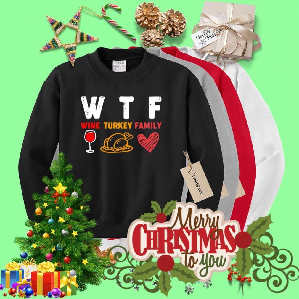 WTF wine turkey family shirt, sweater