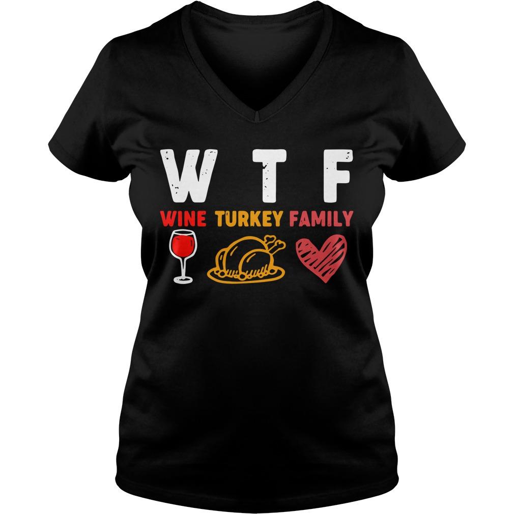 WTF wine turkey family V-neck T-shirt