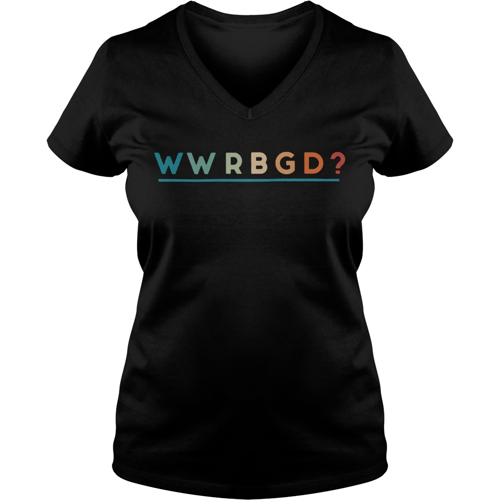 WWRBGD What would Ruth Bader Ginsburg do V-neck T-shirt