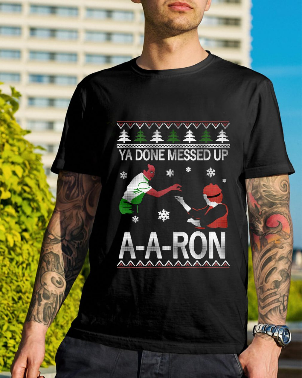 Ya done messed up A-A-Ron ugly Christmas Guys Shirt