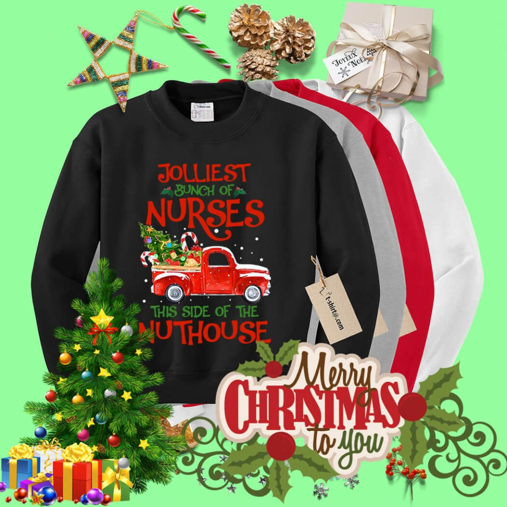 A bunch of a Nurses this side of the Nuthouse Christmas shirt, sweater