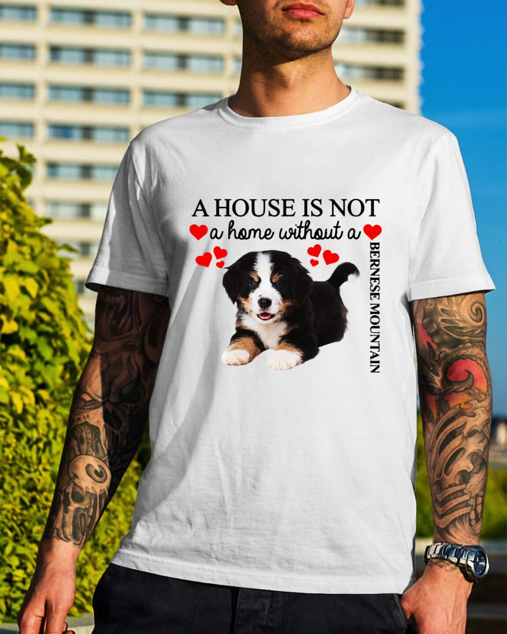 A house is not a home without a Bernese Mountain shirt