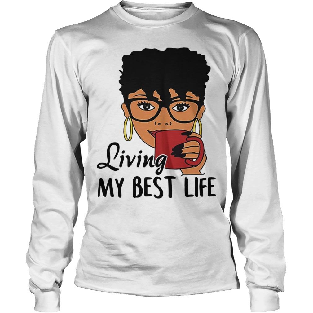 African American Living my best life Longsleeve Tee