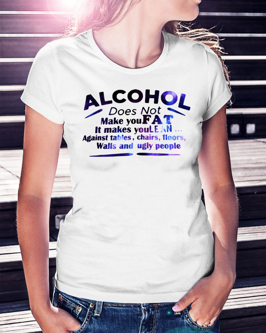 Alcohol does not make you fat it make you lean Ladies Tee