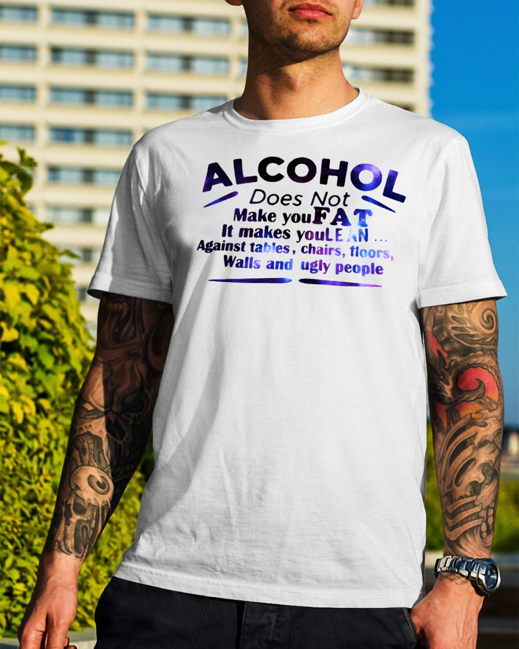 Alcohol does not make you fat it make you lean shirt
