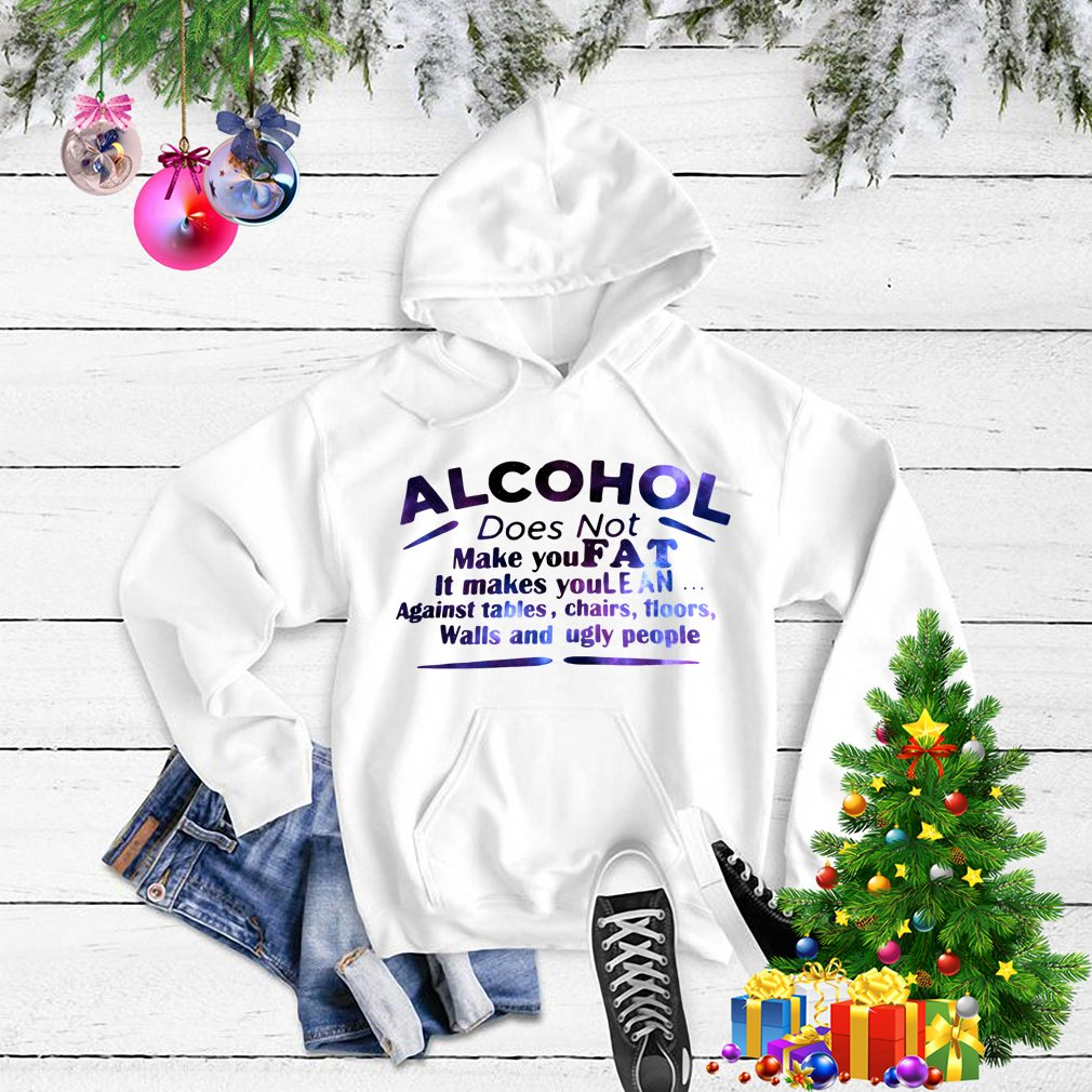 Alcohol does not make you fat it make you lean Sweater