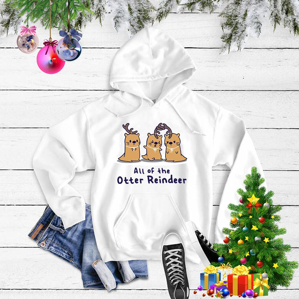 All of the Otter reindeer Christmas shirt, sweater